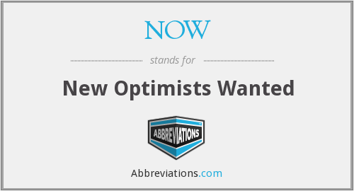 NOW - New Optimists Wanted