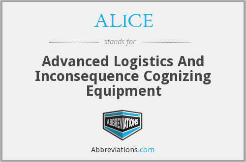 ALICE - Advanced Logistics And Inconsequence Cognizing Equipment