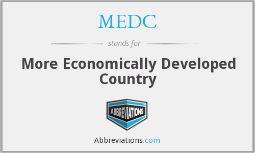 MEDC - More Economically Developed Country