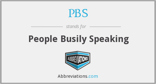 PBS - People Busily Speaking