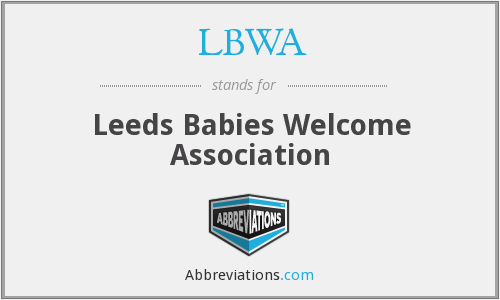 LBWA - Leeds Babies Welcome Association