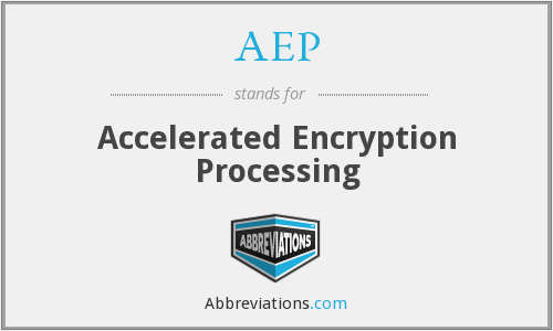 AEP - Accelerated Encryption Processing