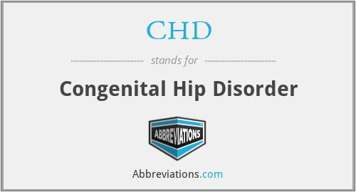 CHD - Congenital Hip Disorder