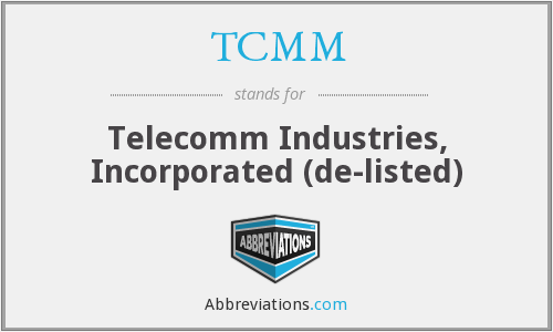 TCMM - Telecomm Industries, Incorporated  (de-listed)