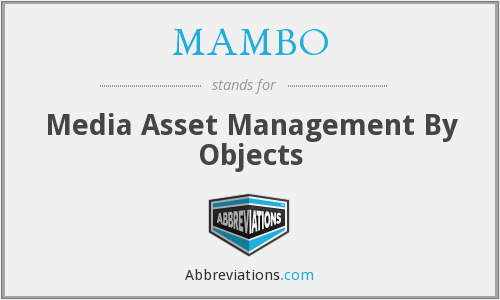 MAMBO - Media Asset Management By Objects