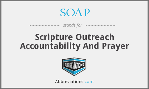 SOAP - Scripture Outreach Accountability And Prayer