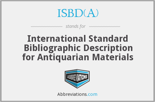 ISBD(A) - International Standard Bibliographic Description for Antiquarian Materials