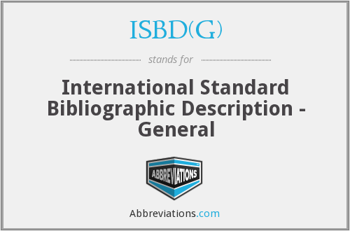 What does ISBD(G) stand for?