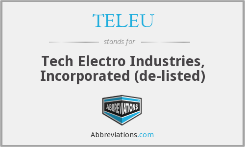 TELEU - Tech Electro Industries, Incorporated (de-listed)