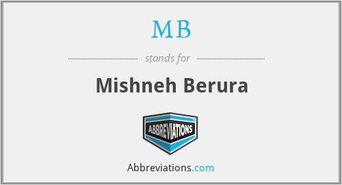 MB - Mishneh Berura
