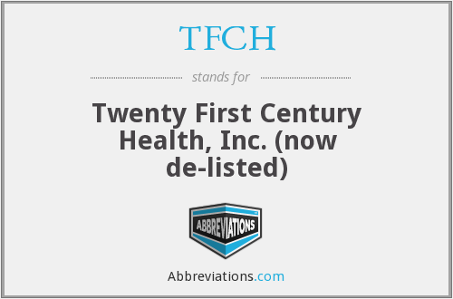 TFCH - Twenty First Century Health, Inc. (now de-listed)