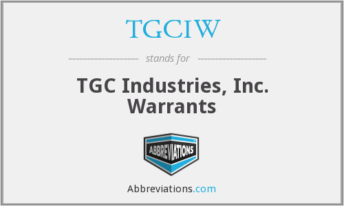 TGCIW - TGC Industries, Inc. Warrants