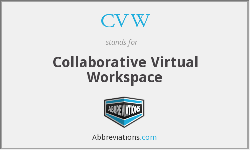 CVW - Collaborative Virtual Workspace