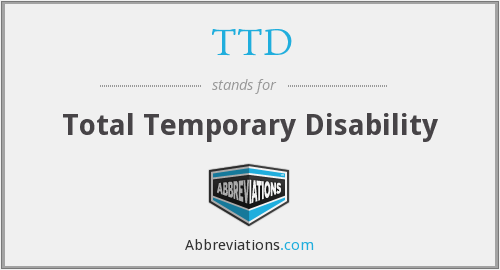 TTD - Total Temporary Disability