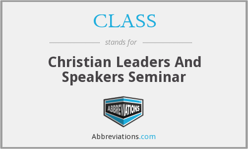 CLASS - Christian Leaders And Speakers Seminar