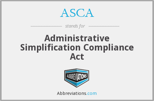 ASCA - Administrative Simplification Compliance Act