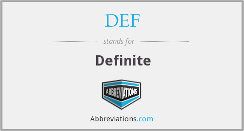 What does definite stand for?