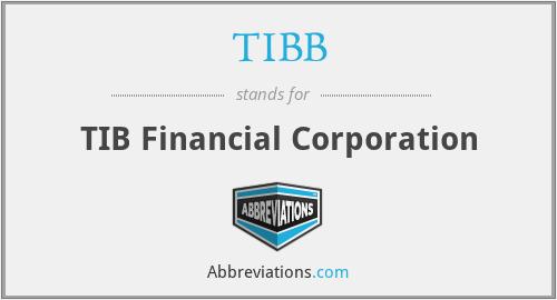 TIBB - TIB Financial Corporation