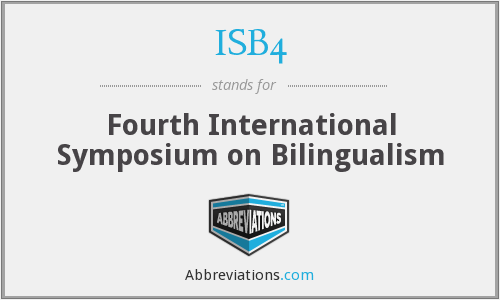 ISB4 - Fourth International Symposium on Bilingualism