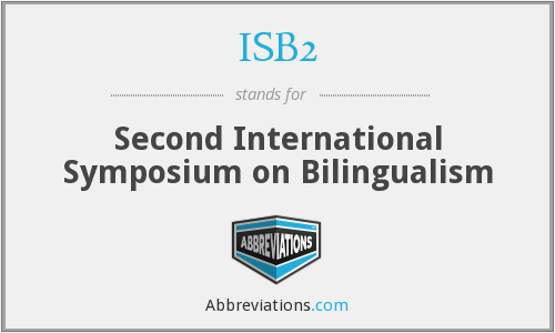 ISB2 - Second International Symposium on Bilingualism