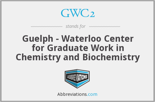 GWC2 - Guelph - Waterloo Center for Graduate Work in Chemistry and Biochemistry