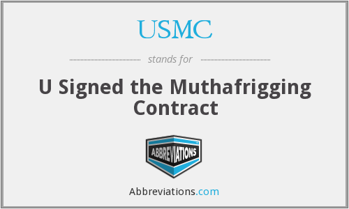 USMC - U Signed the Muthafrigging Contract