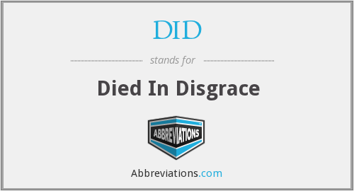 DID - Died In Disgrace