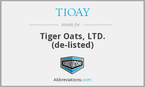 TIOAY - Tiger Oats, LTD. (de-listed)