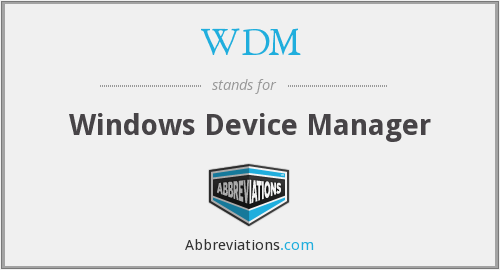 WDM - Windows Device Manager