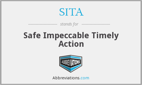 SITA - Safe Impeccable Timely Action