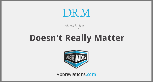 DRM - Doesn't Really Matter