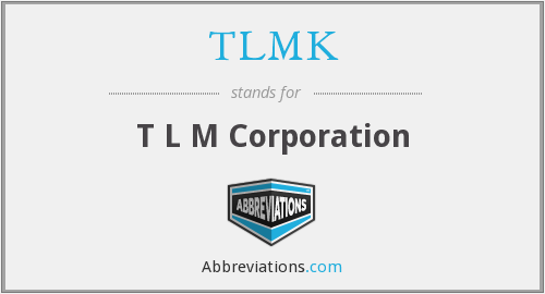 What does TLMK stand for?