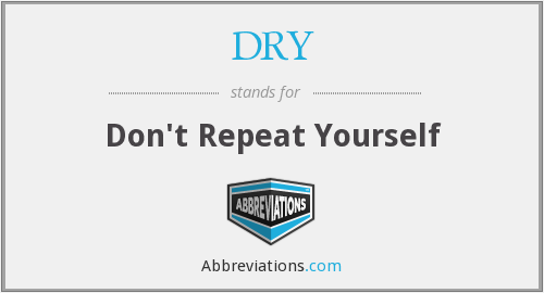 What does DRY stand for?