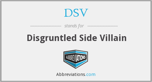DSV - Disgruntled Side Villain
