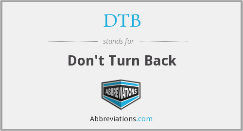 DTB - Don't Turn Back