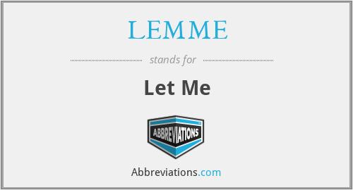 LEMME - Let Me