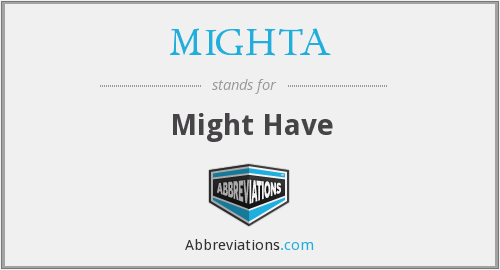 What does MIGHTA stand for?
