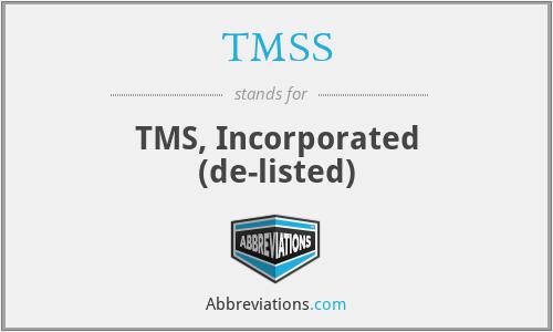 TMSS - T M S, Inc.