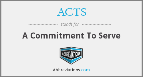 ACTS - A Commitment To Serve