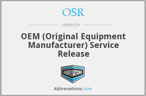 OSR - OEM (Original Equipment Manufacturer) Service Release