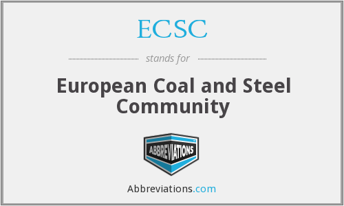 ECSC - European Coal and Steel Community