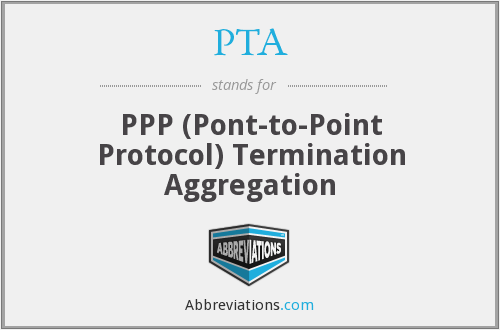PTA - PPP (Pont-to-Point Protocol) Termination Aggregation