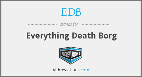 EDB - Everything Death Borg
