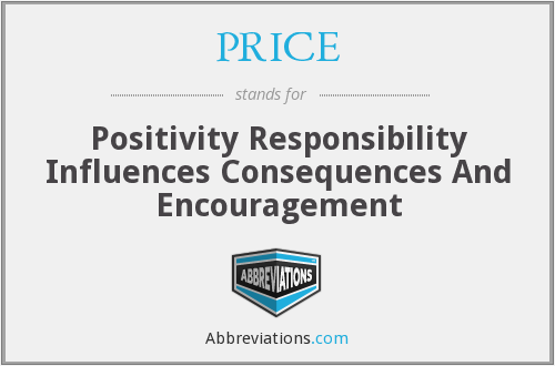 PRICE - Positivity Responsibility Influences Consequences And Encouragement