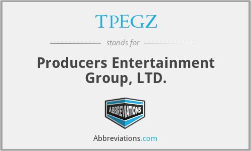 TPEGZ - Producers Entertainment Group, LTD.