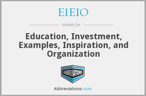 EIEIO - Education, Investment, Examples, Inspiration, and Organization
