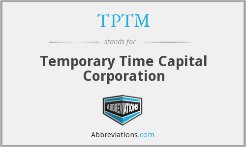 TPTM - Temporary Time Capital Corporation