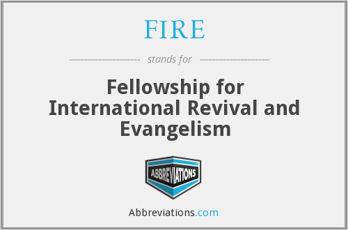 FIRE - Fellowship for International Revival and Evangelism