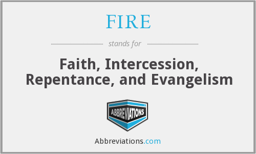 FIRE - Faith, Intercession, Repentance, and Evangelism