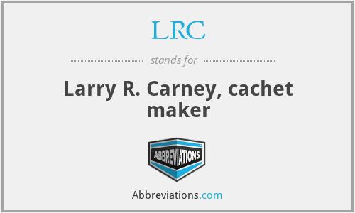 LRC - Larry R. Carney, cachet maker